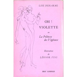 ABAO Curiosa Deharme (Lise) - Oh! Violette. Illustrations de Léonor Fini.