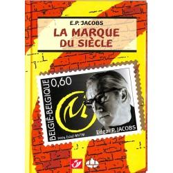 ABAO Bandes dessinées E.P. Jacobs - La Marque du siècle TL. 3250 ex.