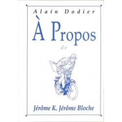 ABAO Bandes dessinées [Dodier (Alain)] A propos de Jérôme K. Jérôme Bloche.