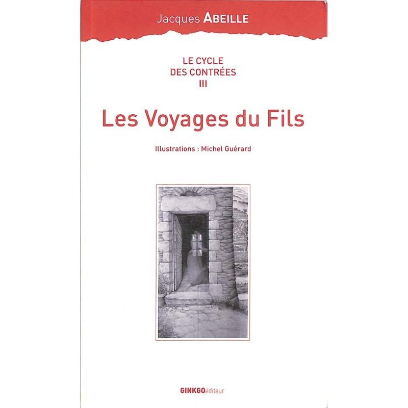 ABAO Romans Abeille (Jacques) - Les Voyages du fils.
