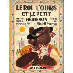ABAO 1900- VERITE, Marcelle. LE ROI, L'OURS ET LE PETIT HERISSON.