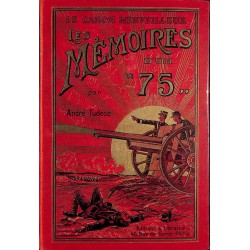 "1900- TUDESQ, André.- LES MEMOIRES D'UN ""75""."