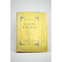 Grands papiers MAETERLINCK, Maurice. LA GRANDE FEERIE.
