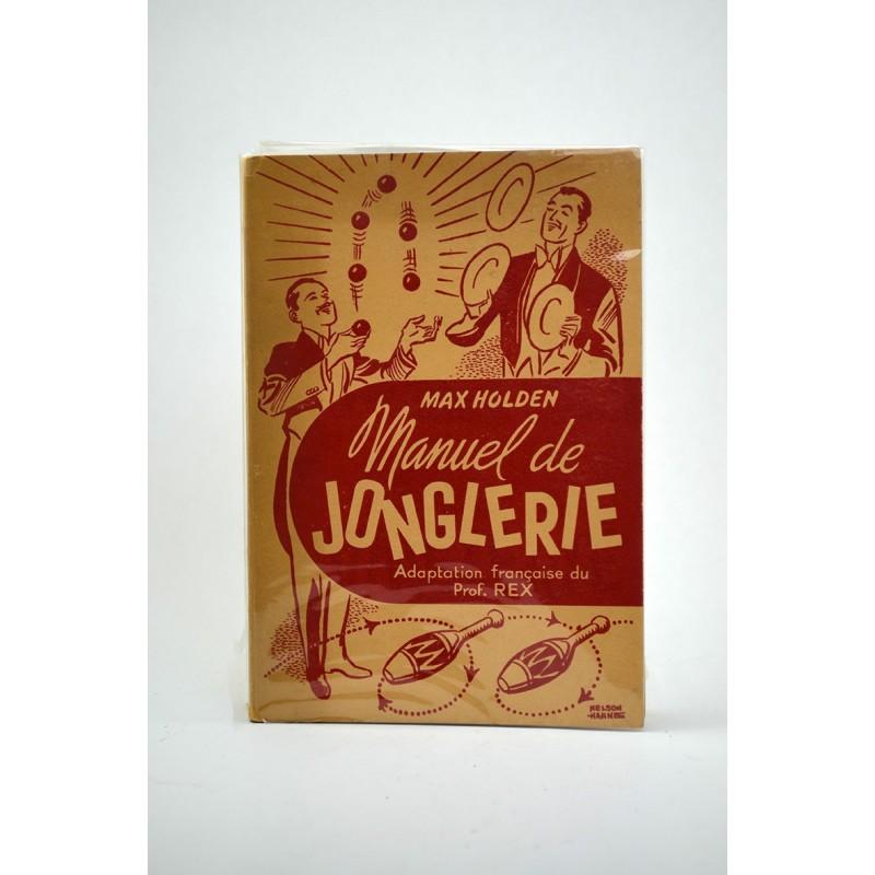 1900- HOLDEN, Max. MANUEL DE JONGLERIE.