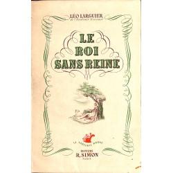 Littérature Larguier (Léo) - Le Roi sans reine.