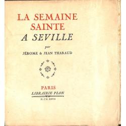 Littérature Tharaud (Jérôme et Jean) - La Semaine sainte à Séville. EO + ENVOI.