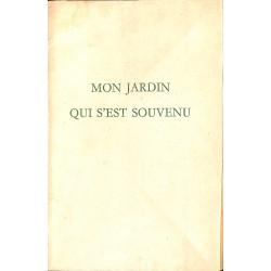 Grands papiers Maurras (Charles) - Mon Jardin qui s'est souvenu ...