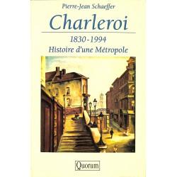 1900- SCHAEFFER (Pierre-Jean) - Charleroi, 1830-1994 : histoire d'une métropole.
