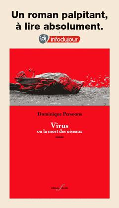 Dominique Persoons Virus ou la mort des oiseaux, éditions F deville