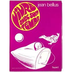 [BD] Bellus (Jean) - Vivre avec son temps. EO.
